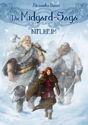 Die Midgard-Saga - Niflheim - Alexandra Bauer  