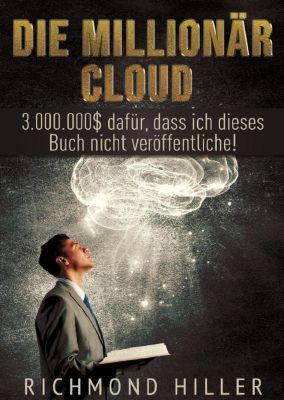 Die Millionär Cloud, Richmond Hiller