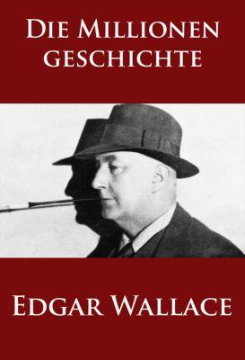 Die Millionengeschichte, Edgar Wallace