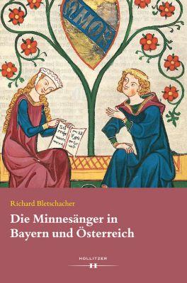 Die Minnesänger in Bayern und Österreich, Richard Bletschacher