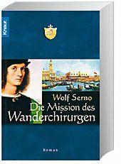 Die Mission des Wanderchirurgen, Wolf Serno