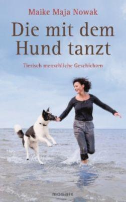 Die mit dem Hund tanzt, Maike Maja Nowak