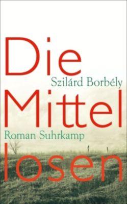 Die Mittellosen - Szilárd Borbély |