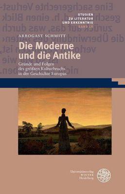 Die Moderne und die Antike - Arbogast Schmitt pdf epub
