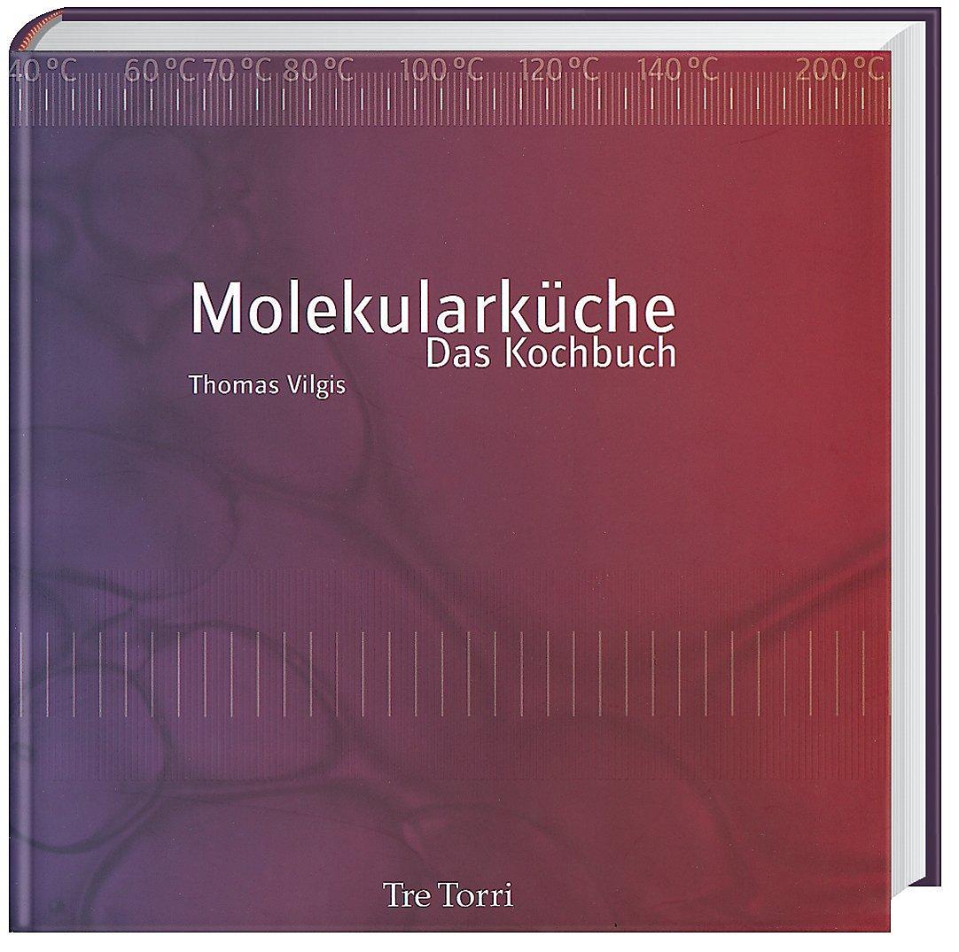 Die Molekularküche - Das Kochbuch Buch versandkostenfrei bei ...