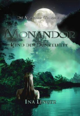 Die Mondiar-Trilogie: Monandor, Ina Linger