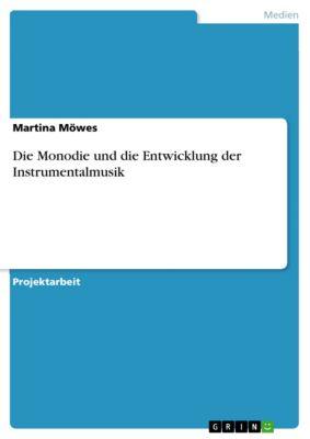 Die Monodie und die Entwicklung der Instrumentalmusik, Martina Möwes