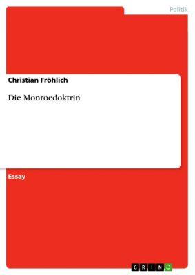 Die Monroedoktrin, Christian Fröhlich