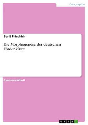 Die Morphogenese der deutschen Fördenküste, Berit Friedrich