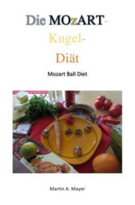 Die Mozartkugel-Diät - Martin A. Mayer  