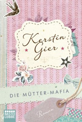 Die Mütter-Mafia, Kerstin Gier