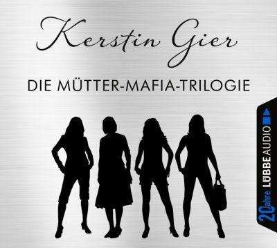 Die Mütter-Mafia-Trilogie, 12 Audio-CDs, Kerstin Gier