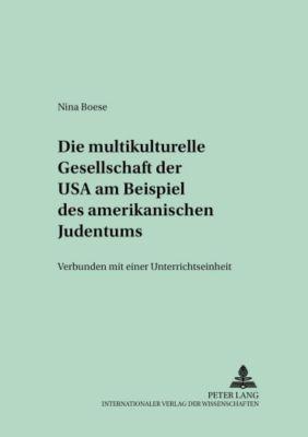 Die multikulturelle Gesellschaft der USA am Beispiel des amerikanischen Judentums, Nina Boese
