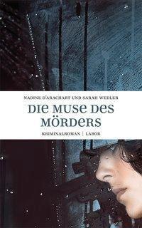 Die Muse des Mörders, Nadine d' Arachart, Sarah Wedler