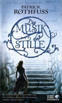 Die Musik der Stille - Patrick Rothfuss |