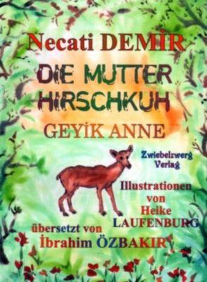 Die Mutter Hirschkuh - Eine Sage für Kinder, Necati Demir