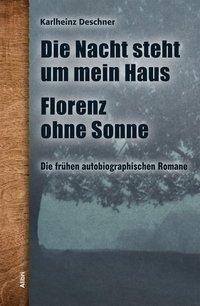 Die Nacht steht um mein Haus / Florenz ohne Sonne, Karlheinz Deschner