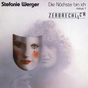 Die Nächste Bin Ich-Minus 1, Stefanie Werger