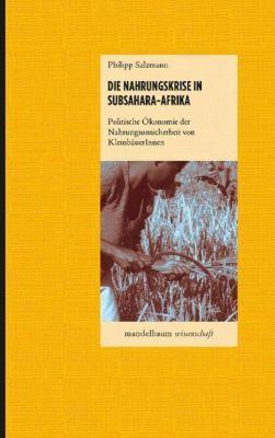 Die Nahrungskrise in Subsahara-Afrika, Philipp Salzmann
