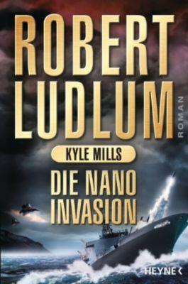 Die Nano-Invasion, Robert Ludlum, Kyle Mills