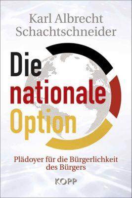 Die nationale Option, Karl A. Schachtschneider