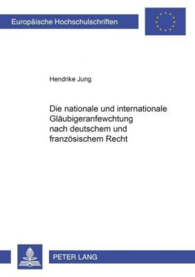 Die nationale und internationale Gläubigeranfechtung nach deutschem und französischem Recht, Hendrike Jung