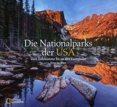 Die Nationalparks der USA - Ian Shive |
