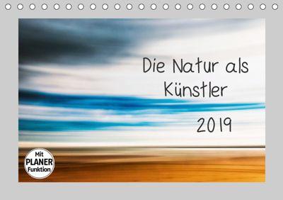 Die Natur als Künstler (Tischkalender 2019 DIN A5 quer), Kirsten Karius