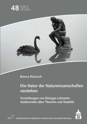 Die Natur der Naturwissenschaften verstehen - Bianca Reinisch |