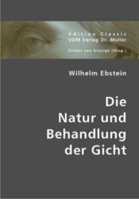 Die Natur und Behandlung der Gicht, Wilhelm Ebstein