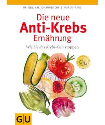Die neue Anti-Krebs-Ernährung, Johannes F. Coy, Maren Franz