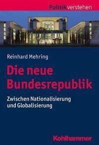 Die neue Bundesrepublik - Reinhard Mehring |