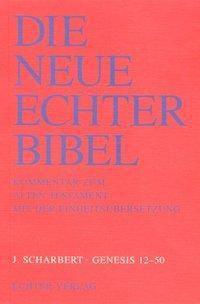 Die Neue Echter-Bibel. Altes Testament.: 16. Lieferung Genesis 12 - 50, Josef Scharbert