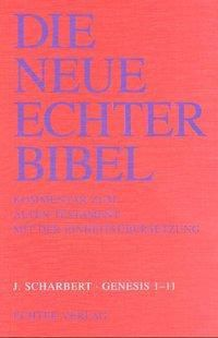Die Neue Echter-Bibel. Altes Testament.: 5. Lieferung Genesis 1 - 11, Josef Scharbert