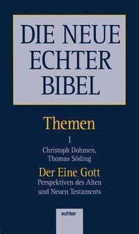 Die Neue Echter Bibel, Themen: .1 Der Eine Gott, Christoph Dohmen, Thomas Söding