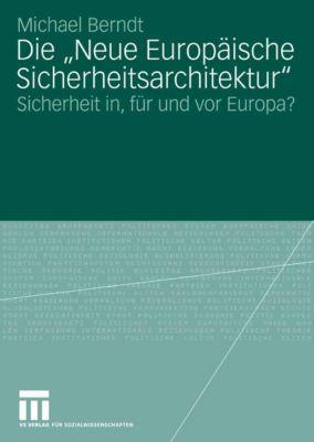 Die Neue Europäische Sicherheitsarchitektur, Michael Berndt