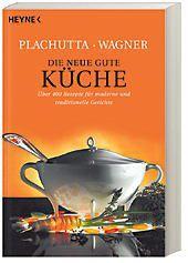 Die neue gute Küche, Ewald Plachutta, Christoph Wagner