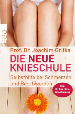 Die neue Knieschule - Joachim Grifka |