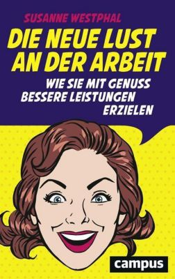 Die neue Lust an der Arbeit, Susanne Westphal