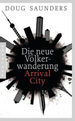 Die neue Völkerwanderung - Arrival City, Doug Saunders