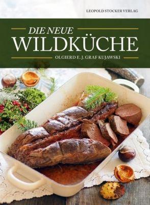 Die neue Wildküche - Olgierd E. J. Graf Kujawski |