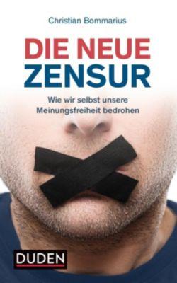 Die neue Zensur - Christian Bommarius |
