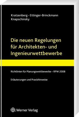 Die neuen Regelungen für Architekten- und Ingenieurwettbewerbe, Rüdiger Kratzenberg, Barbara Ettinger-Brinckmann, Anne Knapschinsky