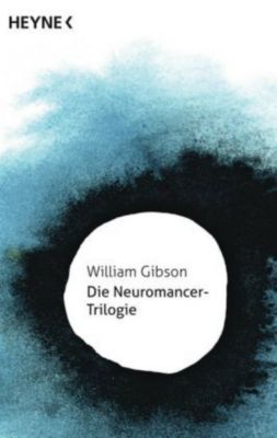 Die Neuromancer-Trilogie - William Gibson |