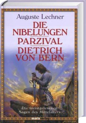 Die Nibelungen / Parzival / Dietrich von Bern, Auguste Lechner