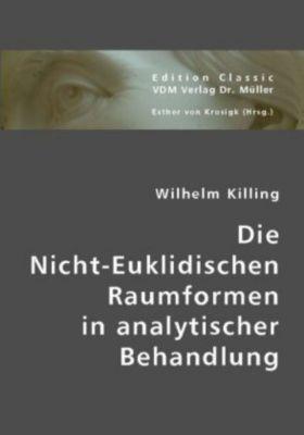 Die Nicht-Euklidischen Raumformen in analytischer Behandlung, Wilhelm Killing