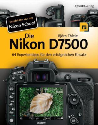 Die Nikon D7500 - Björn Thiele  