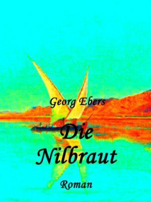 Die Nilbraut, Georg Ebers