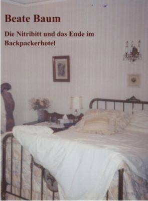Die Nitribitt und das Ende im Backpacker-Hotel, Beate Baum