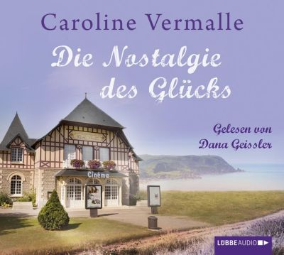 Die Nostalgie des Glücks, 4 Audio-CDs, Caroline Vermalle